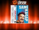 Sami Kasap - Akn Ne Derin Yareler At