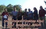 yürektaşı köyü imranlı sivas 2012 belgeseli bölüm 2