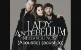 Lady Antebellum - Need You Now  ( Acoustic)