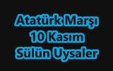 Sülün Uysaler - Atatürk Marşı (10 Kasım'da Söylenecek Marşlar)