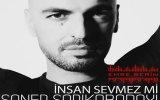 Emre Serin Ft. Soner Sarıkabadayı - İnsan Sevmez Mi (2012 REMİX)