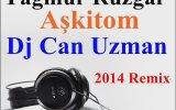 Yağmur Rüzgar - Aşkitom Aşkitom (Dj Can Uzman 2014 Remix)