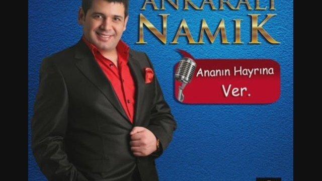 Ankarali Namik - Ananin Hayrina Ver [21-08-2014]