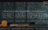Catwork Remix Engineers Ft.Funda Öncü - Beni Sana Hapsettin