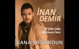 Inan Demir - Bana mı Sordun (Official Audio)